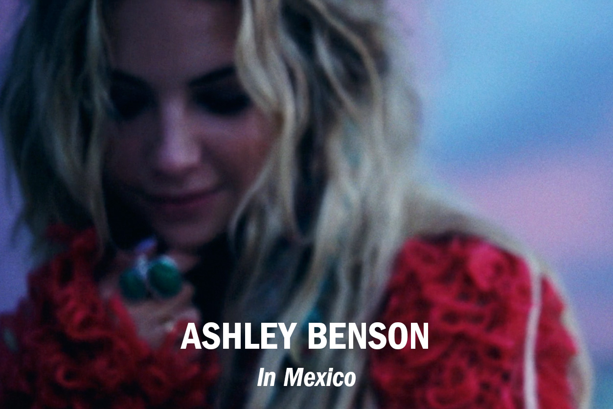 FYC presents Ashley Benson in Mexico /// Role: Editor