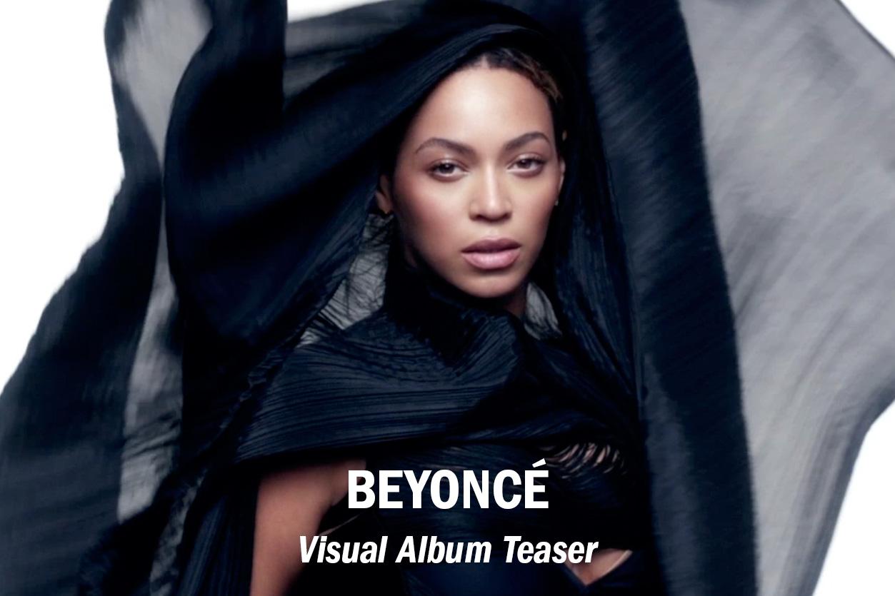 Beyoncé – Visual Album teaser :60 /// Role: Editor + GFX
